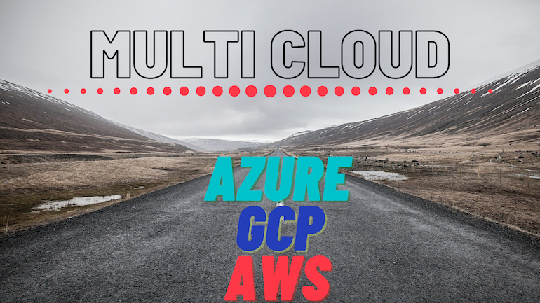 Multi Cloud | Azure | GCP | AWS